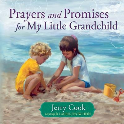 Prayers and Promises for My Little Grandchild by Cook, Jerry