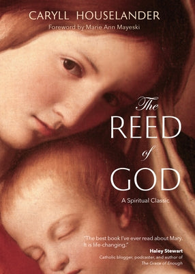 The Reed of God: by Houselander, Caryll