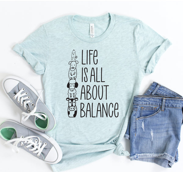 Life Is All About Balance T-shirt
