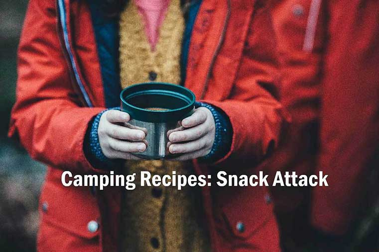 Camping Recipes: Snack Attack