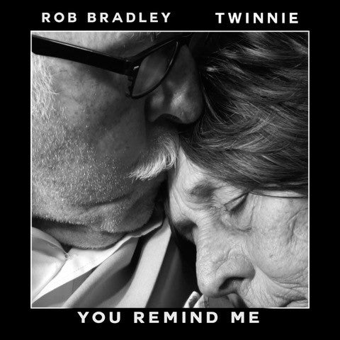 You remind me - Twinnie and Rob Bradley