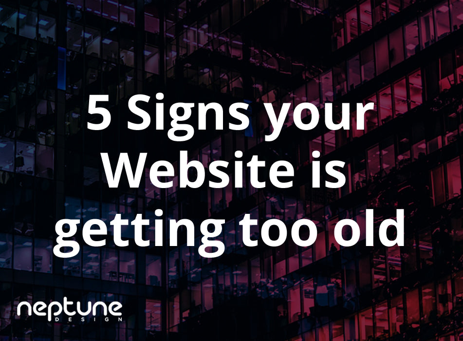 5 Signs that your website is getting too old