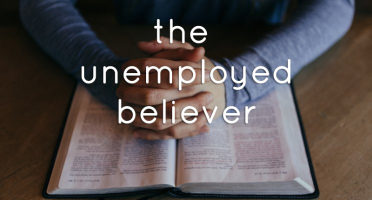 To The Unemployed Believer