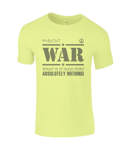 May Out War What is it Good For Childrens T-shirt - Clothing - EchoWears T-Shirts & Accessories