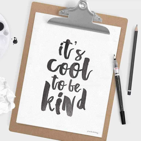 It's cool to be kind - Brush Posters, affischer, tavlor Pansarhiertadesign