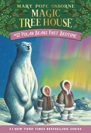 Magic Tree House - #12 Polar Bears Past Bedtime