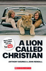 Scholastic ELT Readers Level 4: A Lion called Christian