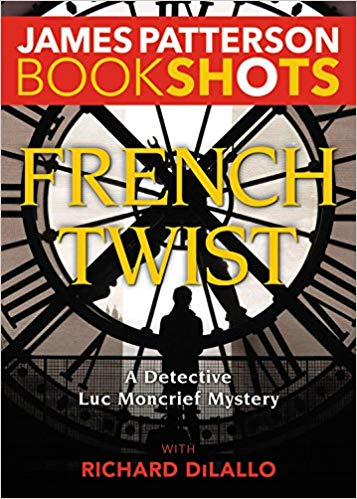 Bookshot Thrillers: French Twist: A Detective Luc Moncrief Mystery