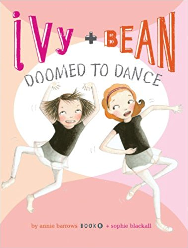 Ivy & Bean #6- Doomed to Dance