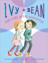 Ivy & Bean #04- Ivy & Bean Take Care of the Babysitter