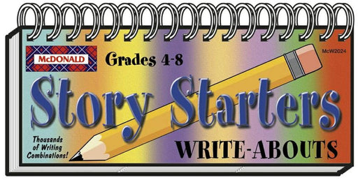 Story Starters Grades 4-8 - WRITE ABOUTS