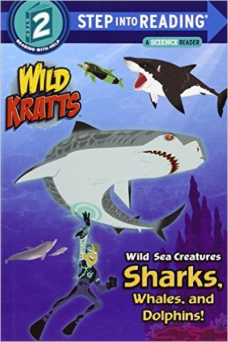 STEP 2 - Wild Sea Creatures: Sharks, Whales, and Dolphins!  (Wild Kratts)