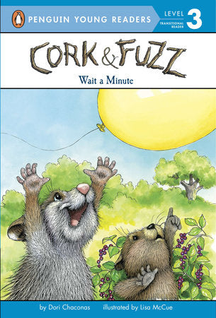 Penguin Young Readers 3 - Cork and Fuzz: Wait a Minute