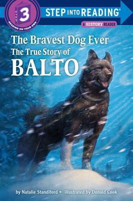 STEP 3 - The Bravest Dog Ever: The True Story of Balto
