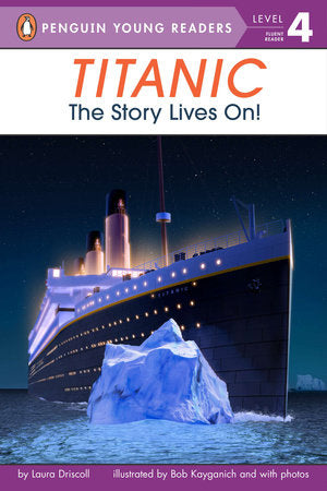 Penguin Young Readers 4 - Titanic: The Story Lives On!