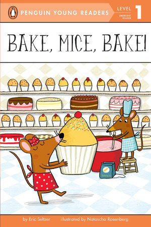 Penguin Young Readers 1 - Bake, Mice, Bake!