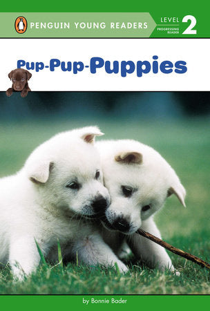 Penguin Young Readers 2 - Pup-Pup-Puppies