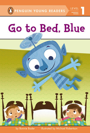 Penguin Young Readers 1 - Go to Bed, Blue