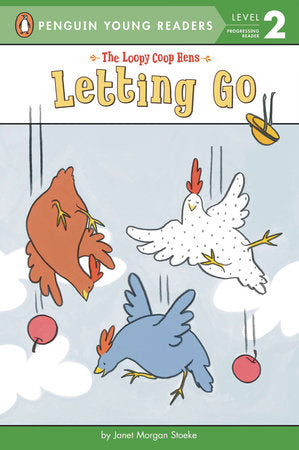 Penguin Young Readers 2 - Letting Go Loopy Coop Hens