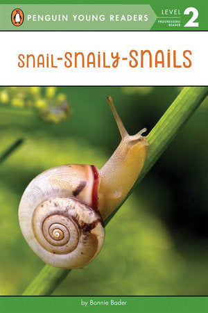 Penguin Young Readers 2 - Snail-Snaily-Snails
