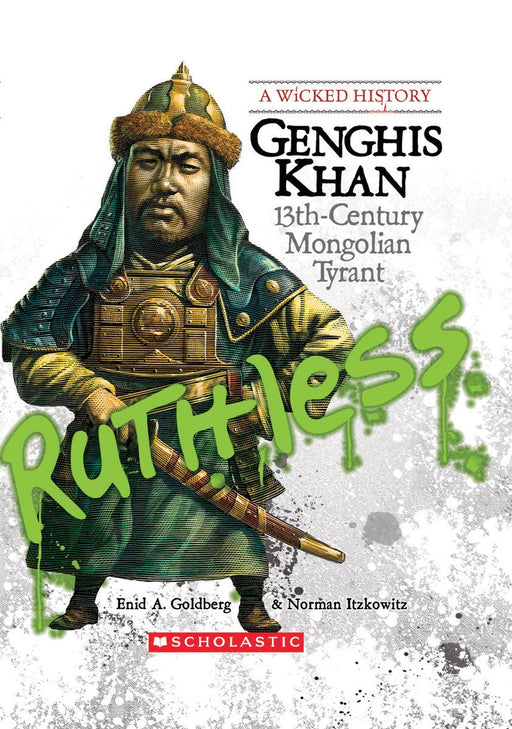 Wicked History - Genghis Khan: 13th-Century Mongolian Tyrant