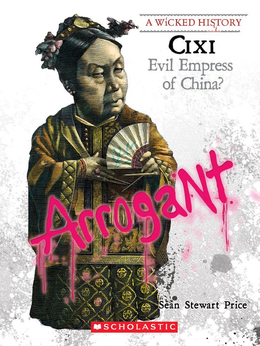 Wicked History - CIXI: Evil Empress of China?