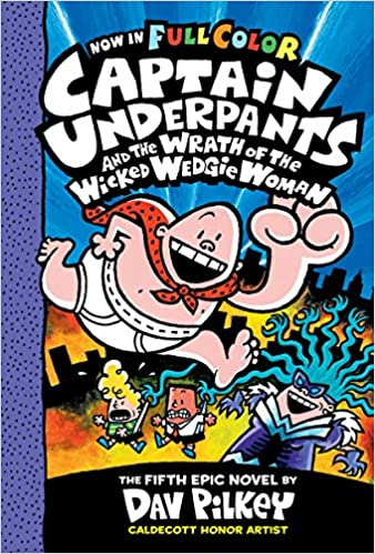 Captain Underpants #05- Captain Underpants and the Wrath of the Wicked Wedgie Women