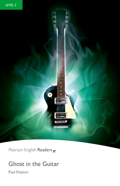 PER L3: Ghost in the Guitar    ( Pearson English Graded Readers )