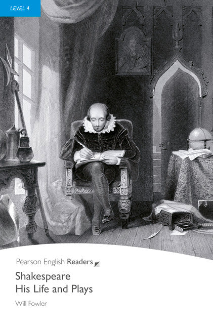 PER L4:   Shakespeare - His Life and Plays      ( Pearson English Graded Readers )