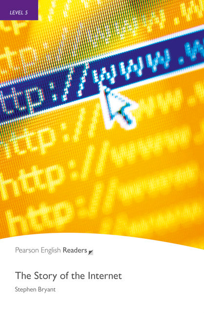 PER L5: Story of the Internet, The        ( Pearson English Graded Readers )