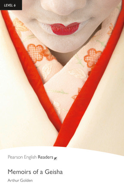 PER L6:   Memoirs of a Geisha      ( Pearson English Graded Readers )
