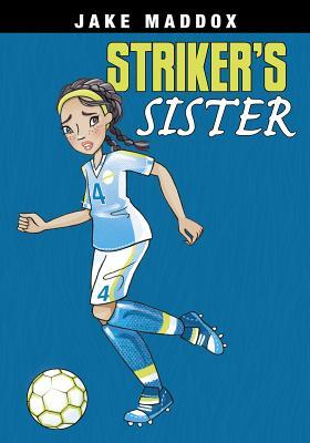 Jake Maddox Sports - Striker's Sister