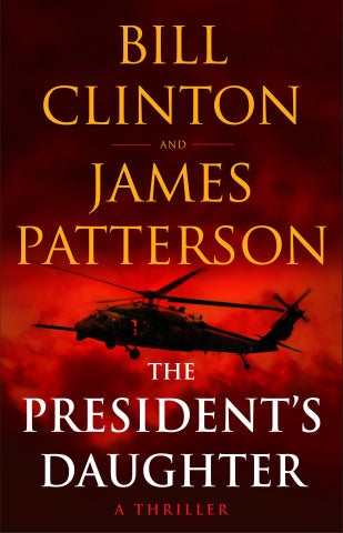 The President's Daughter: A Thriller - COMING JUNE 2021