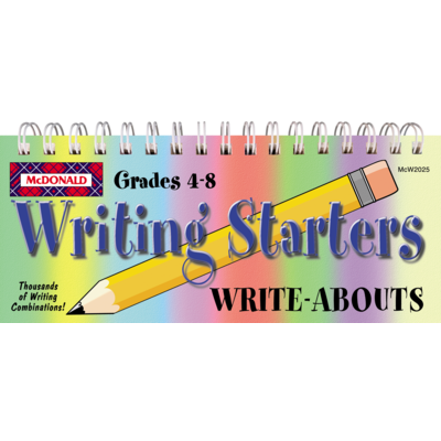 Writing Starters Grades 4-8 - WRITE ABOUTS
