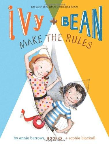 Ivy & Bean #9- Make the Rules
