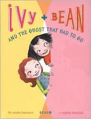 Ivy & Bean #02- Ivy & Bean and the Ghost That Had to Go