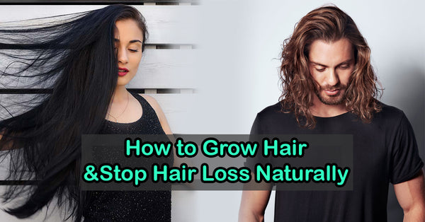 How to Grow Hair and Stop Hair Loss Naturally