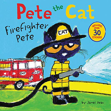 Pete the Cat: Firefighter Pete