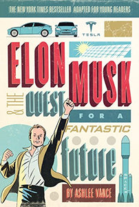 Elon Musk Quest for a Fantastic Future