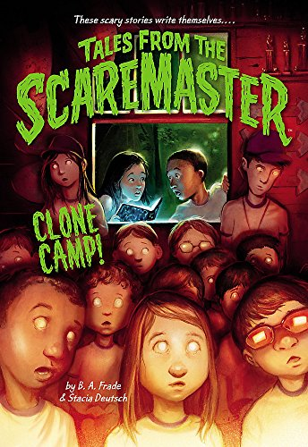 Tales from the Scaremaster: Clone Camp