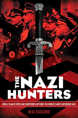 Nazi Hunters: How a Team of Spies