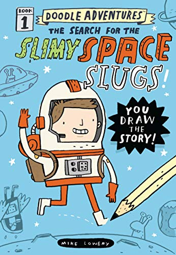 Doodle Adventures: the Search for the Slimy Space Slugs! (Bk. 1)