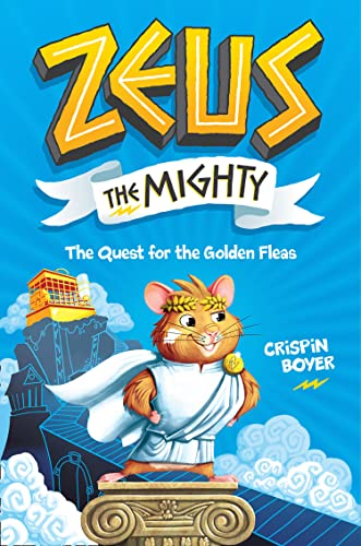 Quest for the Golden Fleas (Zeus the Mighty, Bk. 1)
