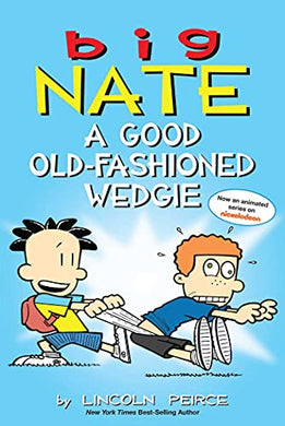 Big Nate Old Fashioned Wedgie