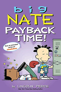 Big Nate Payback Time!
