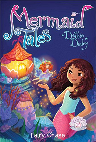 Fairy Chase (Mermaid Tales, Bk. 18)