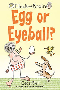 Chick and Brain: Egg or Eyeball?