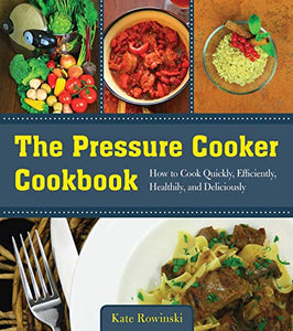 The Pressure Cooker Cookbook:
