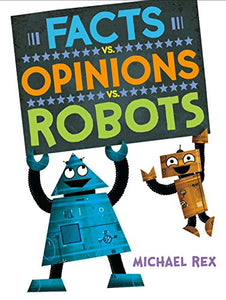 Facts vs. Opinions vs. Robots