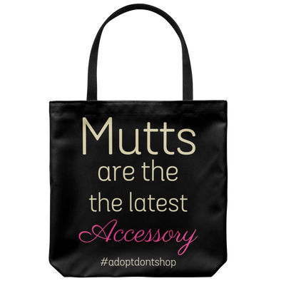 "Mutts are the Latest Accessory 18"" Tote"
